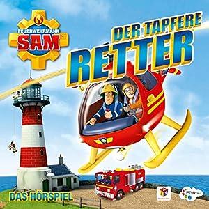 Der tapfere Retter (Feuerwehrmann Sam, Folgen 63-67) Hörspiel