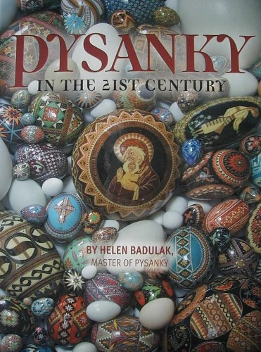 Pysanky in the 21st Century (Ukrainian Easter Egg Designs)
