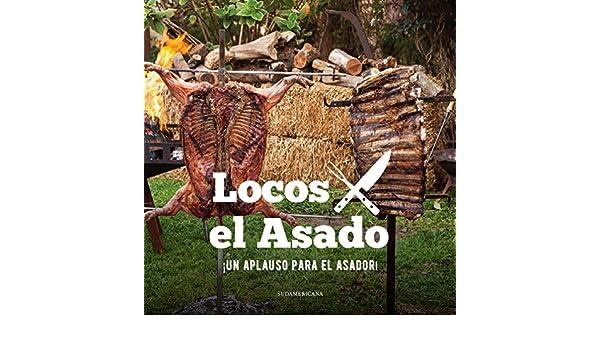 Un aplauso para el asador! eBook: Locos X el Asado: Amazon ...