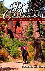 Riding Colorado III - Day and Overnight Trips with Your Horse