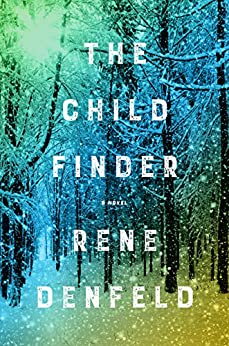 The Child Finder by [Denfeld, Rene]