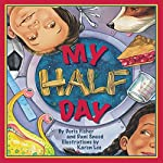 My Half Day | Doris Fisher,Dani Sneed