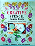 The Creative Stencil Source Book, Patricia Meehan and Les Meehan, 1855856093