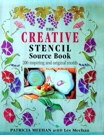 The Creative Stencil Source Book: 200 Inspiring and Original Motifs