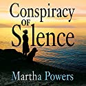 Conspiracy of Silence Audiobook by Martha Powers Narrated by Becky Boyd