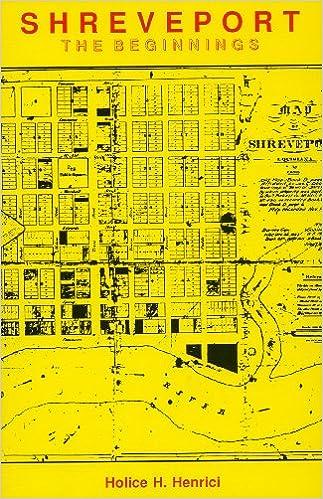 Image result for Henrici, Holice H. Shreveport: The Beginnings
