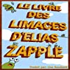 Le Livre des Limaces d'Elias Zapple [Elias Zapple's Book of Slugs]