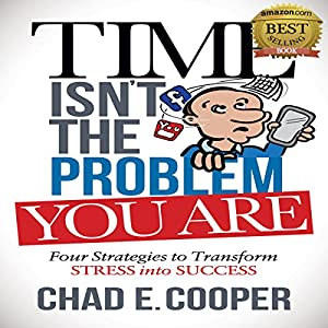 Time Isn't the Problem, You Are Audiobook