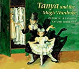 Tanya and the Magic Wardrobe, Patricia Lee Gauch, 039922940X