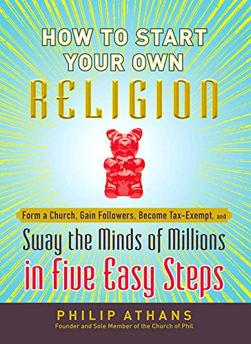 How to Start Your Own Religion: Form a Church, Gain Followers ...