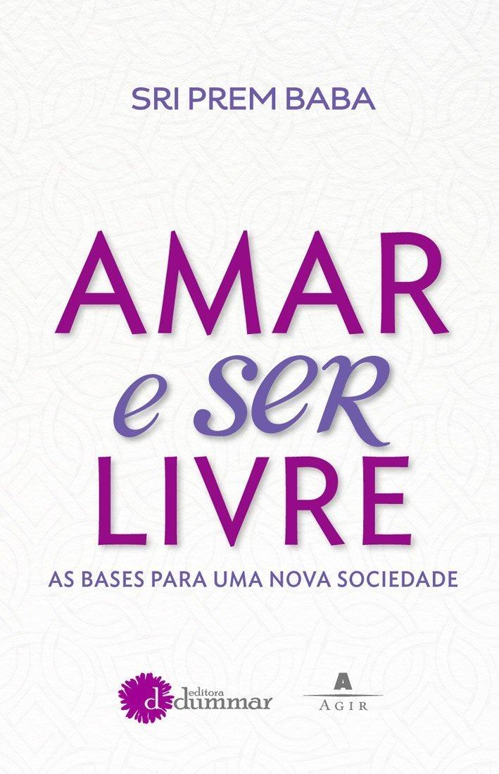 Download Amar e Ser Livre: As Bases Para Uma Nova Sociedade (Em Portugues do Brasil) PDF