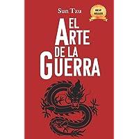 EL ARTE DE LA GUERRA: LA EDICIÓN MÁS COMPLETA | RECOMENDADA PARA LÍDERES | SABIDURÍA INMORTAL | CON PRÓLOGO Y NOTAS