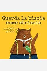 Guarda la biscia come striscia (Italian Edition) Kindle Edition