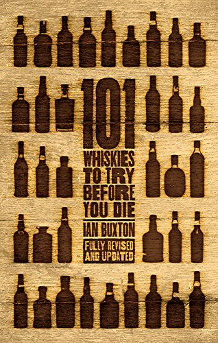 101 Whiskies to Try Before You Die (Revised & Updated) by Ian Buxton