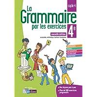 La grammaire par les exercices 4e 2018