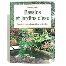 Bassins et jardins d'eau, Construction, décoration, entretien.