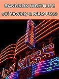 Bangkok Nightlife at Soi Cowboy & Nana Plaza