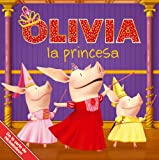OLIVIA la princesa (OLIVIA the Princess) (Olivia TV Tie-in) (Spanish Edition)