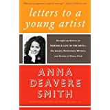 Letters to a Young Artist: Straight-up Advice on Making a Life in the Arts-For Actors, Performers, Writers, and Artists of Ev
