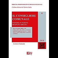 Il consigliere comunale (DIRITTO AMMINISTRATIVO E DEGLI ENTI LOCALI Vol. 8)