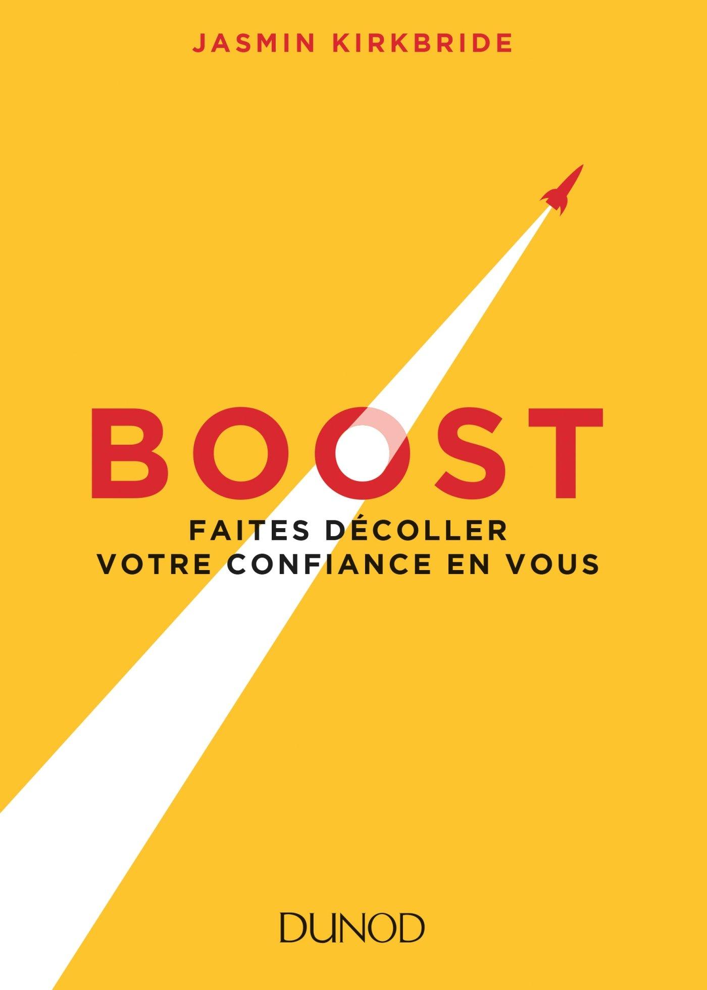Boost - Faites décoller votre confiance en vous