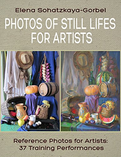 Photos of Still Lifes for Artists. Reference Photos for Artists: 37 Training Performances (Draw a still-life Book 1)