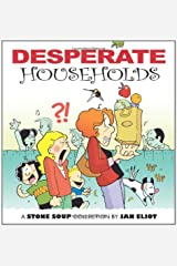 Desperate Households: A Stone Soup Collection Paperback