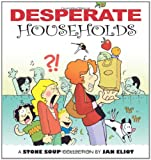 img - for Desperate Households: A Stone Soup Collection book / textbook / text book