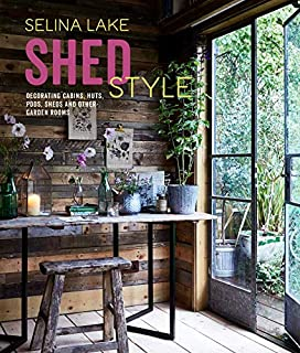 Book Cover: Shed Style: Decorating cabins, huts, pods, sheds and other garden rooms