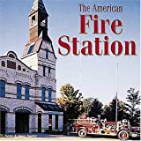 The American Fire Station, Gerry Souter and Janet Souter, 0760309299