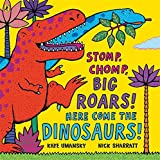 Stomp, Chomp, Big Roars! Here Come the Dinosaurs!