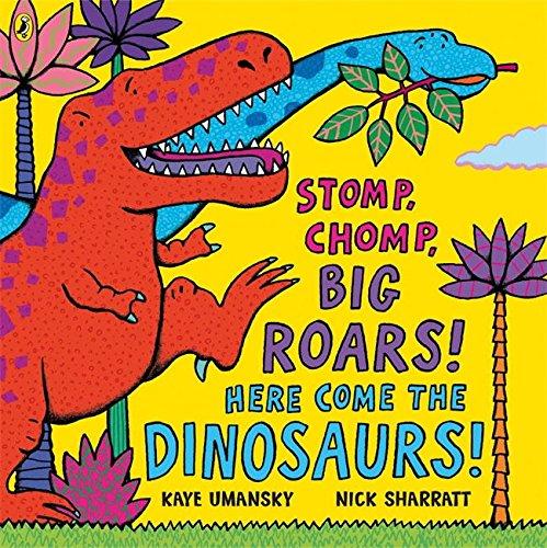 Stomp Chomp Big Roars Here Come the Dinosaurs -