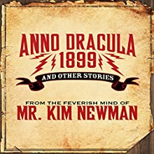 Anno Dracula 1899: And Other Stories Audiobook by Kim Newman Narrated by William Gaminara