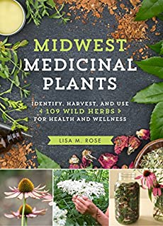 Book Cover: Midwest Medicinal Plants: Identify, Harvest, and Use 109 Wild Herbs for Health and Wellness