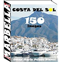 Costa del Sol: Marbella (150 images) (French Edition)