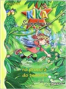 Amazon.com: Kika Superbruxa Na Procura Do Tesouro (Kika