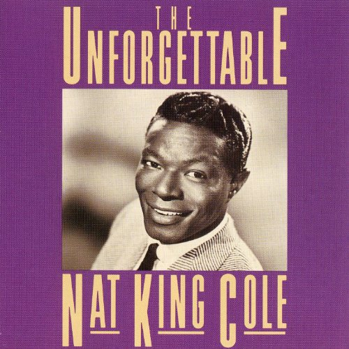 The Unforgettable Nat King Cole Remastered By Nat King