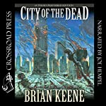 City of the Dead: Author's Preferred Edition | Brian Keene