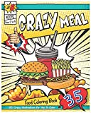Crazy Meal: a Hilarious Food Coloring Book For Kids