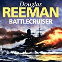 Battlecruiser Audiobook by Douglas Reeman Narrated by David Rintoul