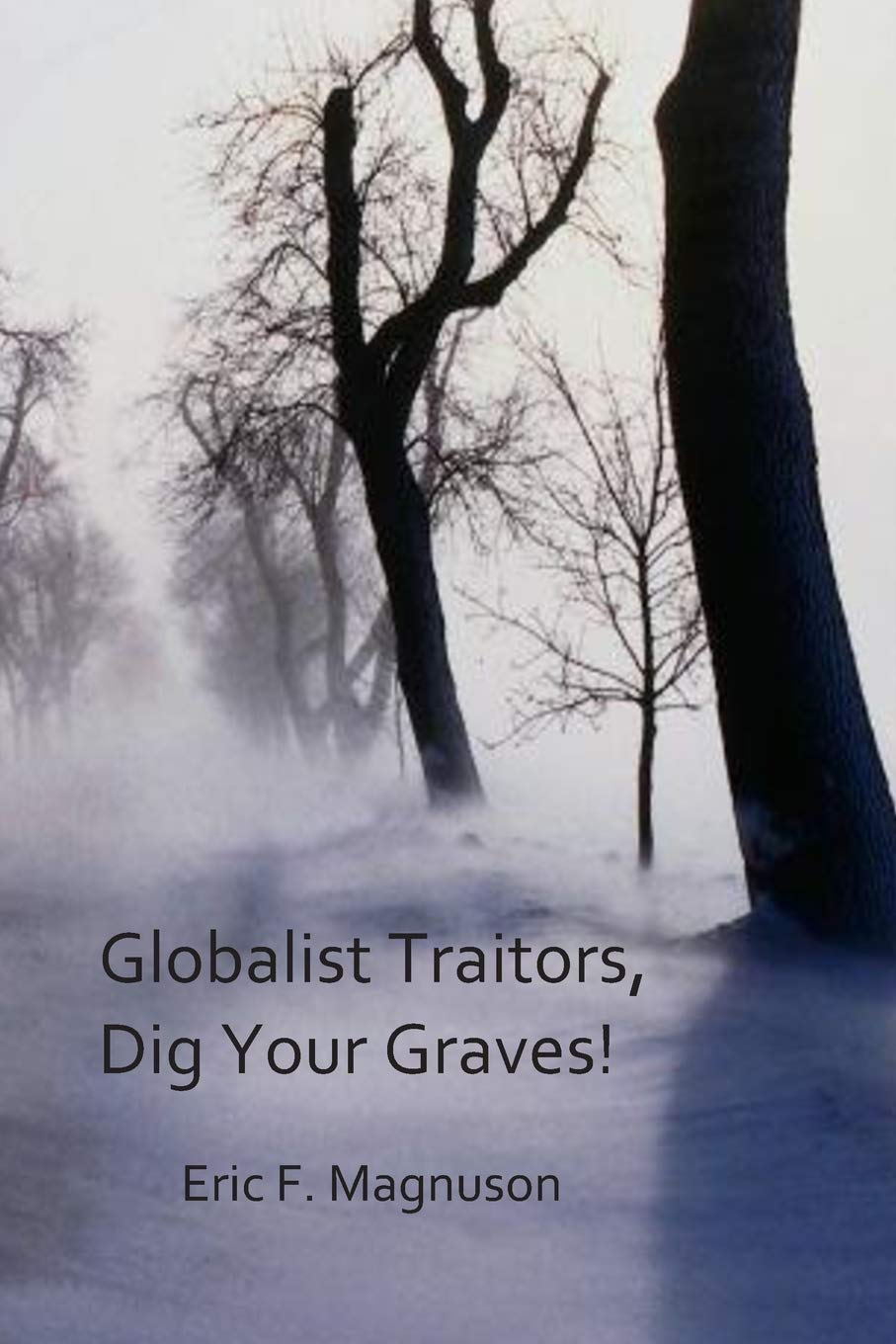 Globalist Traitors, Dig Your Graves