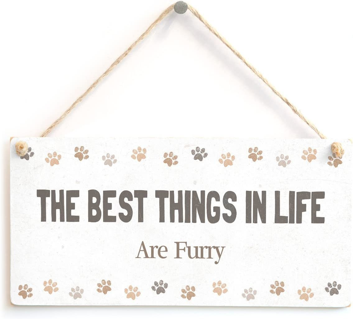 """Meijiafei The Best Things in Life are Furry - Sweet Pet Animal Sign Home Accessory Gift Sign 10""""x5"""""""