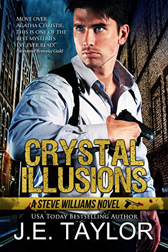 Crystal Illusions: A Steve Williams Novel (The Steve Williams Series Book 5) by [Taylor, J.E.]