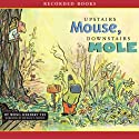Upstairs Mouse, Downstairs Mole Audiobook by Wong Herbert Yee Narrated by Michelle O. Medlin