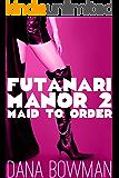 Futanari Manor 2: Maid to Order