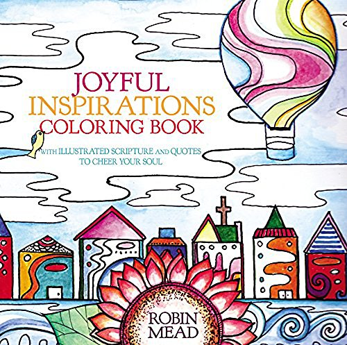Joyful Inspirations Coloring Book: With Illustrated Scripture and Quotes to Cheer Your Soul (1 Corinthians 13 New King James Version)