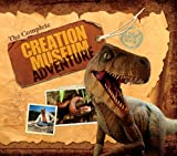 The Complete Creation Museum Adventure, Answers in Genesis Staff, 0890515387