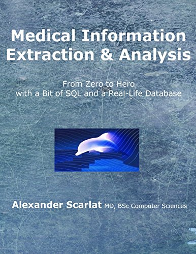 Medical Information Extraction & Analysis: From Zero to Hero with a Bit of SQL and a Real-life Database