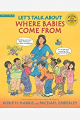 Let's Talk About Where Babies Come From: A Book about Eggs, Sperm, Birth, Babies, and Families Paperback