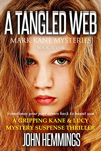 A TANGLED WEB - MARK KANE MYSTERIES - BOOK SEVEN: A Private Investigator Mystery Series - Crime Suspense Thriller Book - Murder, Mystery, Suspense, Thriller Series